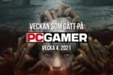 Veckan som gått på PC Gamer (v. 4, 2021)