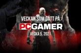 Veckan som gått på PC Gamer (v. 5, 2021)